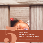 5 Tips to Help with the Transition to the Toddler Bed